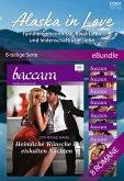Alaska in Love - Familiengeheimnisse, Rivalitäten und leidenschaftliche Liebe (8-teilige Serie) (eBook, ePUB)