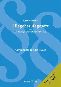 Pflegeberufegesetz und Ausbildungs- und Prüfungsverordnung (eBook, PDF) - Dielmann, Gerd