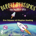 Bubble Im Kosmos.Eine Odyssee Mit Stephen Hawking
