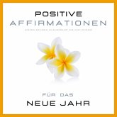 Positive Affirmationen & Meditationen für das neue Jahr (MP3-Download)