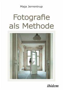 Fotografie als Methode - Jerrentrup, Maja