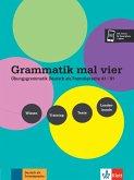 Grammatik mal vier. Übungsgrammatik Deutsch als Fremdsprache A1 - B1: verstehen - üben - anwenden - entdecken. Buch + Audio
