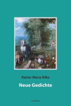 Neue Gedichte (eBook, ePUB) - Rilke, Rainer Maria