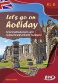 Let's go on holiday - Grammatikübungen und kompetenzorientierte Aufgaben