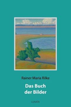 Das Buch der Bilder (eBook, ePUB) - Rilke, Rainer Maria