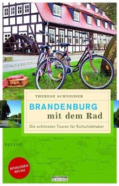 Brandenburg mit dem Rad - Schneider, Therese
