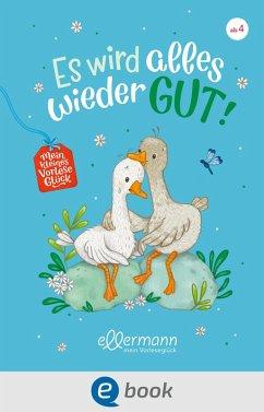 Mein kleines Vorleseglück. Es wird alles wieder gut! (eBook, ePUB) - Zöller, Elisabeth; Kolloch, Brigitte