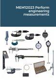 MEM12023 Perform engineering measurements