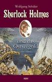 Sherlock Holmes und das Ostseegold (eBook, ePUB)