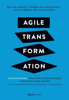 Agile Transformation (eBook, ePUB) - Lieshout, Bas van; Waal, Hendrik-Jan van der; Karsten, Astrid; Solingen, Rini van