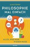 Philosophie mal einfach (für Einsteiger, Anfänger und Studierende) (eBook, ePUB)