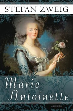 Marie Antoinette (eBook, ePUB) - Zweig, Stefan