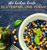Wir kochen heute...glutenfrei und vegan