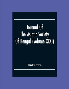Journal Of The Asiatic Society Of Bengal (Volume XXXI) - Unknown