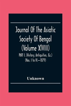 Journal Of The Asiatic Society Of Bengal (Volume Xlviii) Part I. (History, Antiquities, &C.) (Nos. I To Iv.-1879) - Unknown