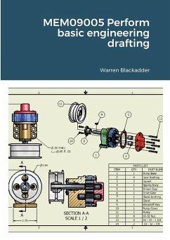 MEM09005 Perform basic engineering drafting - Blackadder, Warren