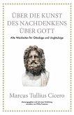 Marcus Tullius Cicero: Über die Kunst des Nachdenkens über Gott (eBook, PDF)