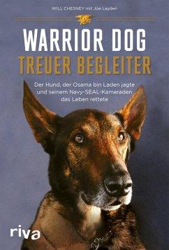 Warrior Dog - Treuer Begleiter (eBook, ePUB) - Chesney, Will