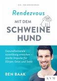 Rendezvous mit dem Schweinehund (eBook, ePUB)