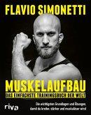 Muskelaufbau - Das einfachste Trainingsbuch der Welt (eBook, ePUB)