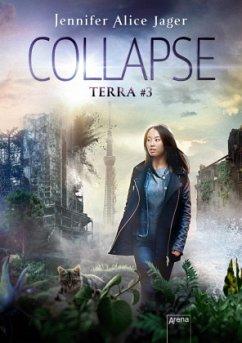 Collapse / Terra Bd.3 (Mängelexemplar) - Jager, Jennifer Alice