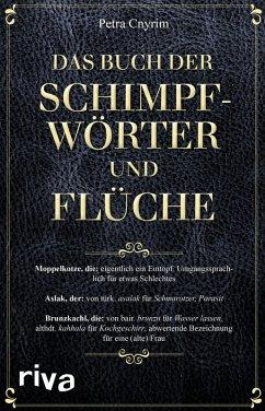 Das Buch der Schimpfwörter und Flüche (eBook, PDF) - Cnyrim, Petra