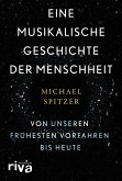 Eine musikalische Geschichte der Menschheit (eBook, ePUB)
