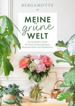 Meine grüne Welt (eBook, PDF) - Bergamotte