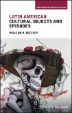 Latin American Cultural Objects and Episodes (eBook, PDF)