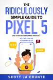The Ridiculously Simple Guide to Pixel 5 (and Other Devices Running Android 11): Getting Started With Android OS (eBook, ePUB)