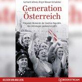 Generation Österreich - Prägende Momente der Zweiten Republik. Von Zeitzeugen packend erzählt. (Ungekürzt) (MP3-Download)