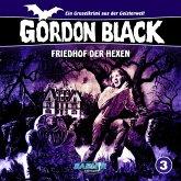 Gordon Black - Ein Gruselkrimi aus der Geisterwelt, Folge 3: Friedhof der Hexen (MP3-Download)