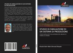 STUDIO DI SIMULAZIONE DI UN SISTEMA DI PRODUZIONE - Eltayeb, Khalid Abd-Allah Ahmed