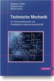 Technische Mechanik für Technomathematik und Physikalische Ingenieurwissenschaft