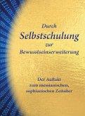 Durch Selbstschulung zur Bewusstseinserweiterung (eBook, ePUB)