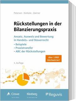 Rückstellungen in der Bilanzierungspraxis - Petersen, Karl;Künkele, Kai Peter;Zwirner, Christian