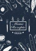 Meine Rezepte: Rezeptbuch zum Selberschreiben - Rezept Notizbuch - Rezeptbuch zum Selbst Schreiben - Kochbuch zum Selber