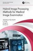 Hybrid Image Processing Methods for Medical Image Examination (eBook, PDF)