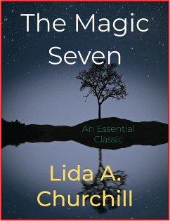 The Magic Seven (eBook, ePUB) - A. Churchill, Lida
