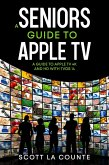 A Seniors Guide to Apple TV: A Guide to Apple TV 4K and HD with TVOS 14 (eBook, ePUB)