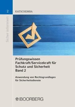 Prüfungswissen Fachkraft/Servicekraft für Schutz und Sicherheit Band 2 (eBook, PDF) - Katschemba, Torsten