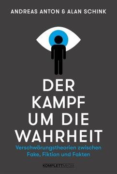 Der Kampf um die Wahrheit (eBook, PDF) - Anton, Andreas; Schink, Alan