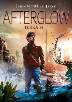 Afterglow / Terra Bd.4 (Mängelexemplar) - Jager, Jennifer Alice