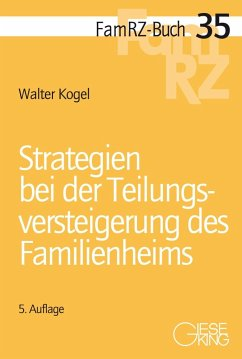 Strategien bei der Teilungsversteigerung des Familienheims - Kogel, Walter