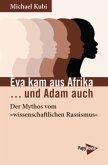 Eva kam aus Afrika ...und Adam auch