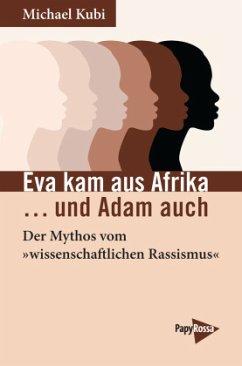 Eva kam aus Afrika ...und Adam auch - Kubi, Michael