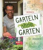 Garteln ohne Garten