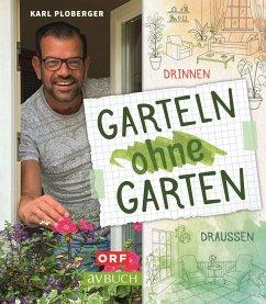 Garteln ohne Garten - Ploberger, Karl