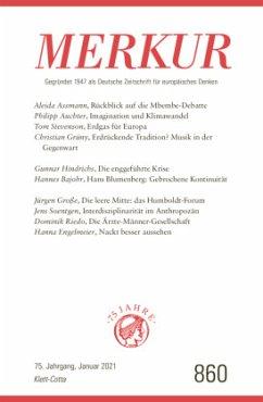 MERKUR Gegründet 1947 als Deutsche Zeitschrift für europäisches Denken - 2021-01
