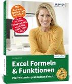 Excel Formeln und Funktionen: Profiwissen im praktischen Einsatz